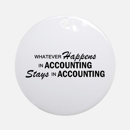 Whatever Happens - Accounting Ornament (Round)