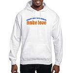 Make Love - Hooded Sweatshirt