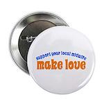 "Make Love - 2.25"" Button (10 pack)"