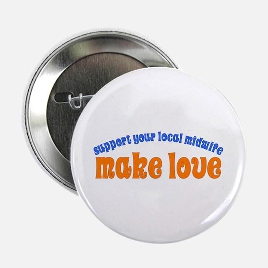 "Make Love - 2.25"" Button"