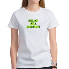 Crush Kill Destroy Women's T-Shirt