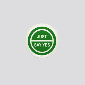 JUST SAY YES Mini Button
