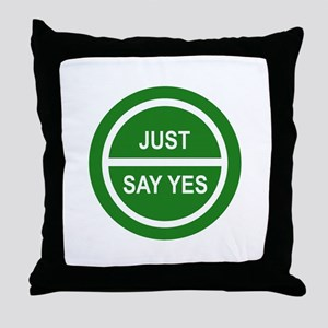 JUST SAY YES Throw Pillow