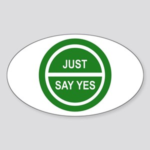 JUST SAY YES Oval Sticker