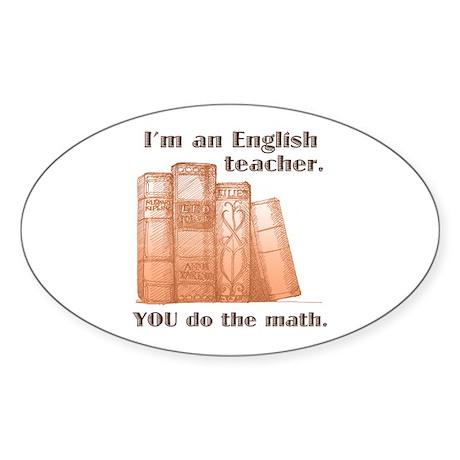 English Teacher/Math Sticker (Oval)