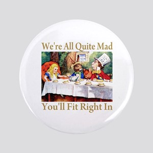 WE'RE ALL QUITE MAD Button