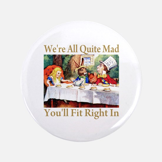 "WE'RE ALL QUITE MAD 3.5"" Button (100 pack)"
