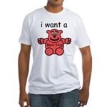 i want a Bear Hug Fitted T-Shirt