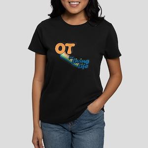 OT For Living Life Women's Dark T-Shirt