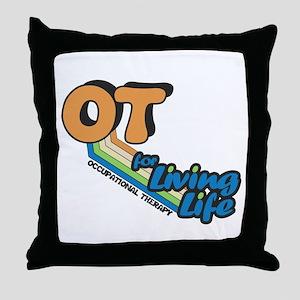 OT For Living Life Throw Pillow