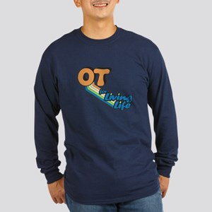 OT For Living Life Long Sleeve Dark T-Shirt