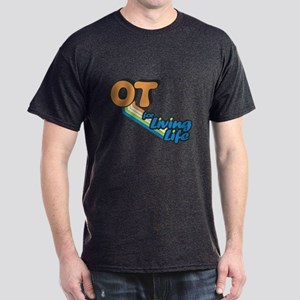OT For Living Life Dark T-Shirt