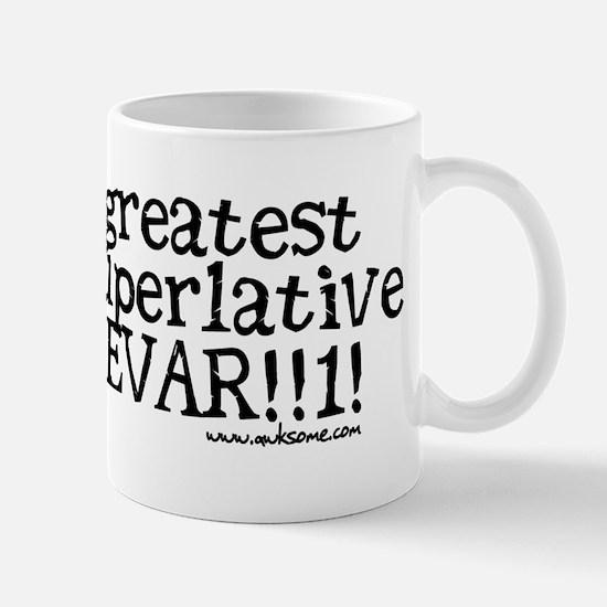 """""""Greatest Superlative..."""" Mug"""