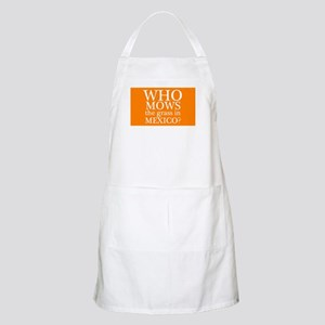 Who Mows the Grass in Mexico Apron