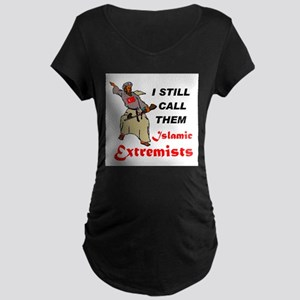 CALL THEM WHAT THEY ARE Maternity Dark T-Shirt
