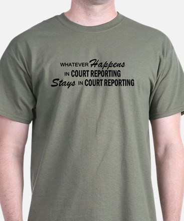 Whatever Happens - Court Reporting T-Shirt