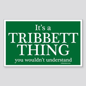 It's a Tribbett Thing Sticker (Rectangle)