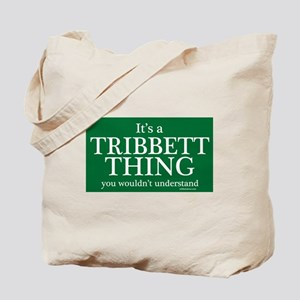 It's a Tribbett Thing Tote Bag