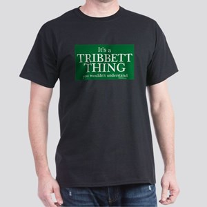 It's a Tribbett Thing Dark T-Shirt