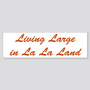 Large in La La Land Bumper Sticker