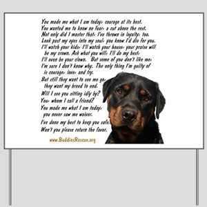 Only Thing, Rottweiler Yard Sign