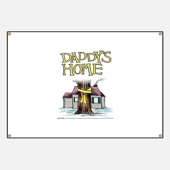 Daddy's Home Yellow Ribbon Banner