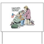 Daddy's Home! Yard Sign