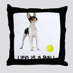Toy Fox Terrier Life Throw Pillow