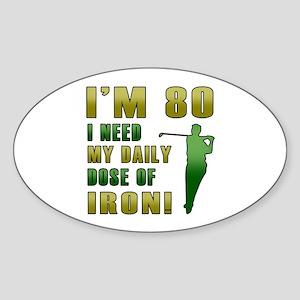 80th Birthday Golf Humor Sticker (Oval)