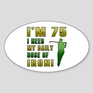 75th Birthday Golf Humor Sticker (Oval)