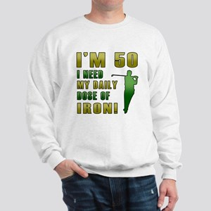 50th Birthday Golf Humor Sweatshirt