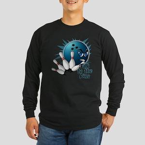 Talk to the Pins Long Sleeve Dark T-Shirt