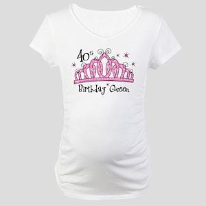 Tiara 40th Birthday Queen Maternity T-Shirt