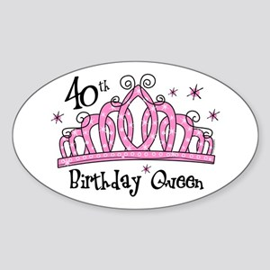 Tiara 40th Birthday Queen Sticker (Oval)