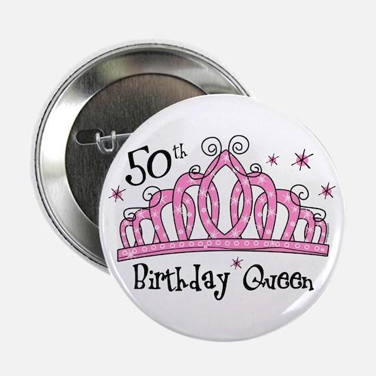 """Tiara 50th Birthday Queen 2.25"""" Button"""