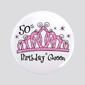 "Tiara 50th Birthday Queen 3.5"" Button"