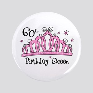 "Tiara 60th Birthday Queen 3.5"" Button"