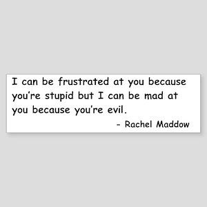 Rachel Maddow Stupid Evil Sticker (Bumper)