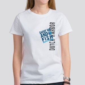 Shut Up & Dutch Harbor Women's T-Shirt