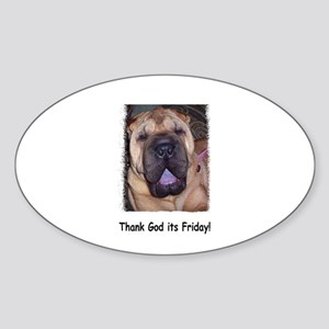 Thank God its Friday! (char pei) Oval Sticker