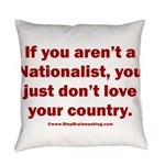 Proud Nationalist Everyday Pillow