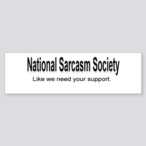 National Sarcasm Society ... Bumper Sticker