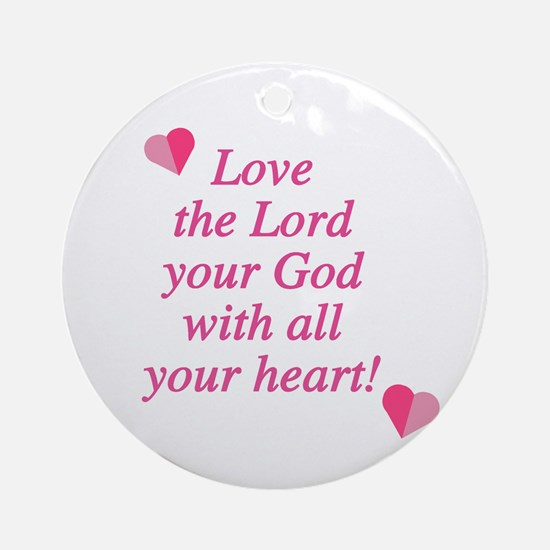 Love the Lord Ornament (Round)