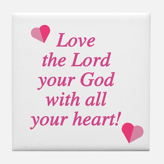 Love the Lord Tile Coaster
