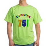 75th birthday Green T-Shirt