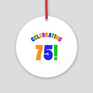 Rainbow 75th Birthday Party Ornament (Round)