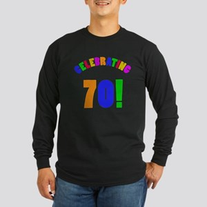 Rainbow 70th Birthday Party Long Sleeve Dark T-Shi
