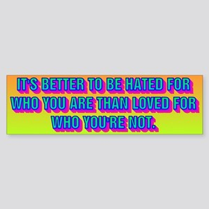 IT'S BETTER TO BE HATED Sticker (Bumper)