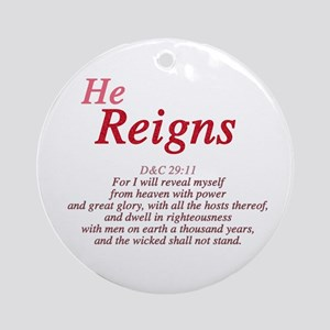 He Reigns Ornament (Round)