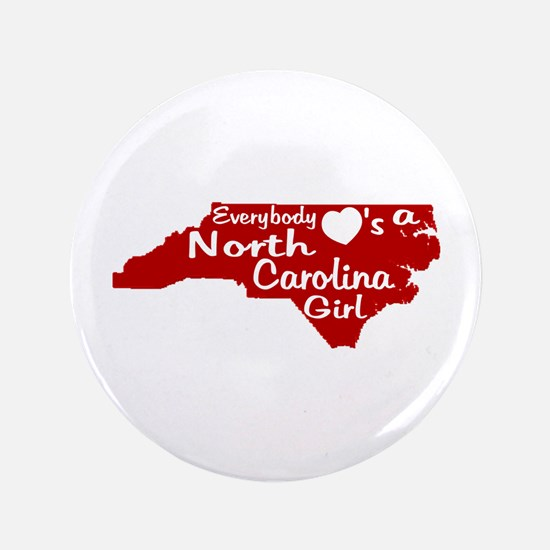 """Everybody Loves a NC Girl (Re 3.5"""" Button"""